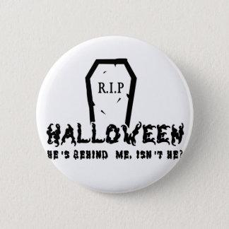 Halloween He's behind 6 Cm Round Badge