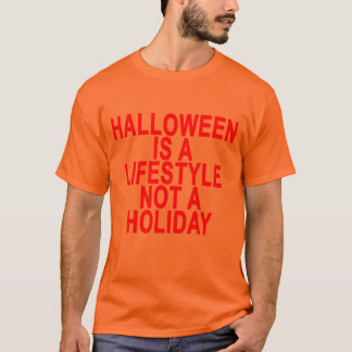 HALLOWEEN IS A LIFESTYLE NOT A HOLIDAY ..png T-Shirt