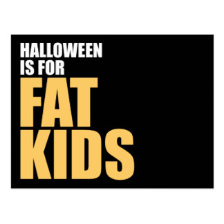 Halloween is for Fat Kids Postcard