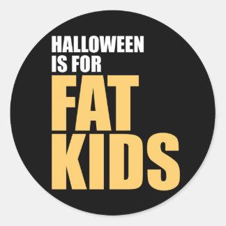 Halloween is for Fat Kids Round Sticker