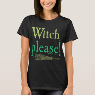 Halloween Witch Please T-Shirt
