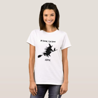 Halloween Witch T-Shirt Of Course I Can Drive...