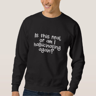 HALLUCINATING shirt - choose style & color