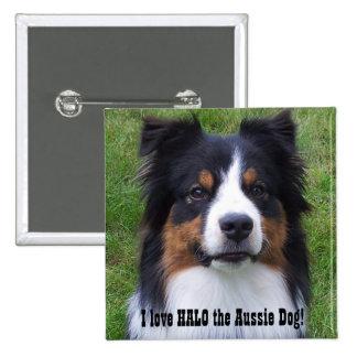 HALO the Aussie Dog Pinback Button