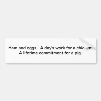 Ham and eggs - Bumper sticker