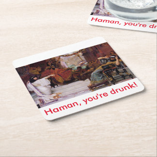 Haman, you're drunk! square paper coaster