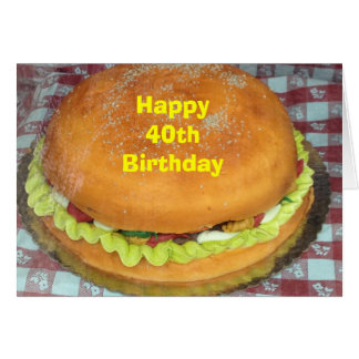 "HAMBURGER CAKE FOR YOUR ""40th"" BIRTHDAY Card"