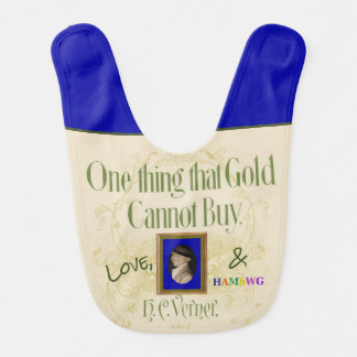 HAMbWG - Baby Bib - One Thing Gold Cannot Buy