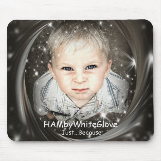 HAMbyWG - HambyWhiteglove - Just Because Mouse Pad