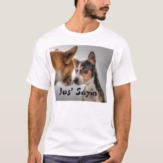 HAMbyWG - T-Shirt's - Jus' Sayin' T-Shirt