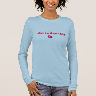 Hamlet: The Original Emo Kid Long Sleeve T-Shirt