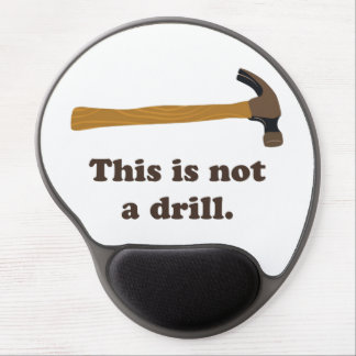 Hammer - This is Not a Drill Gel Mouse Pad