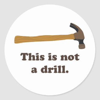 Hammer - This is Not a Drill Round Sticker