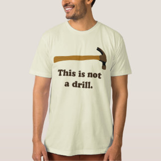 Hammer - This is Not a Drill T-Shirt