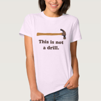 Hammer - This is Not a Drill T-shirts