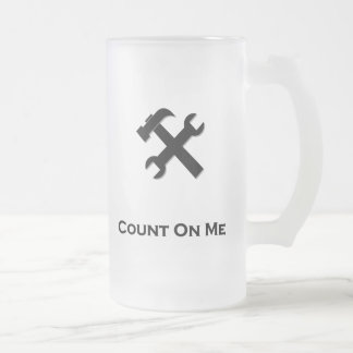 Hammer Wrench Count On Me black 16 Oz Frosted Glass Beer Mug