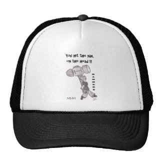 hammers - You hit the nail on the head Cap