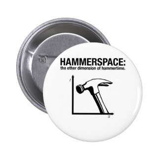 hammerspace: the other dimension of hammertime. 6 cm round badge