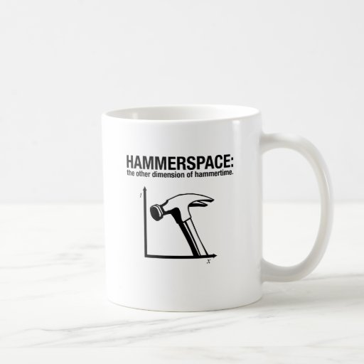 hammerspace: the other dimension of hammertime. mugs