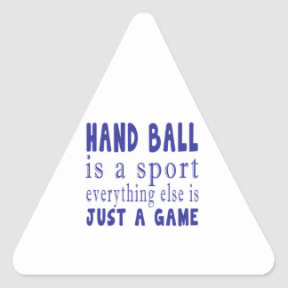 HAND BALL JUST A GAME TRIANGLE STICKER