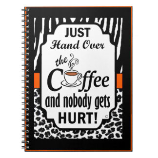 Hand Over the Coffee Note Book