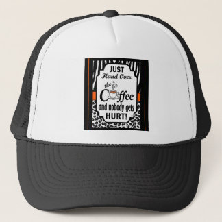 Hand Over the Coffee Trucker Hat
