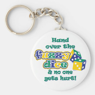 Hand over the fuzzy dice key ring