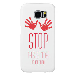 hand prints - STOP! This is mine! Samsung Galaxy S6 Cases