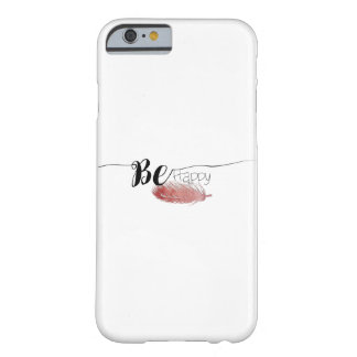 """Hand Written """"Be Happy"""" Design with Pink Feather Barely There iPhone 6 Case"""