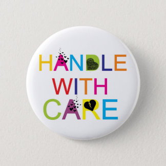Handle with care! 6 cm round badge
