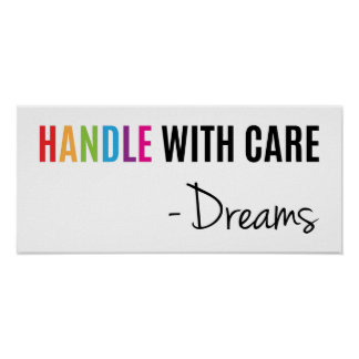 Handle with care - dreams super inspiring poster