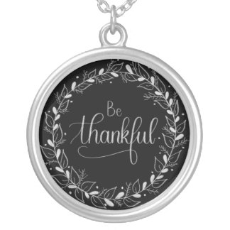 "Handlettered Chalkboard ""Be Thankful"" Necklace"