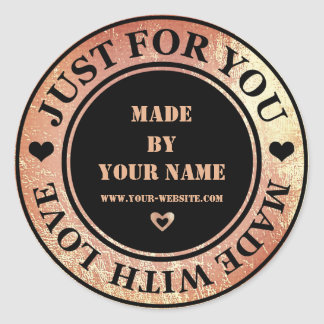 Handmade Just For You Made Love Rose Gold Glass Classic Round Sticker