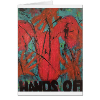 Hands Off! Card