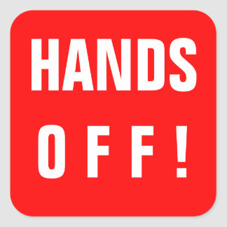 Hands Off! sign red Square Sticker