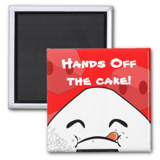 Hands off the cake! magnet