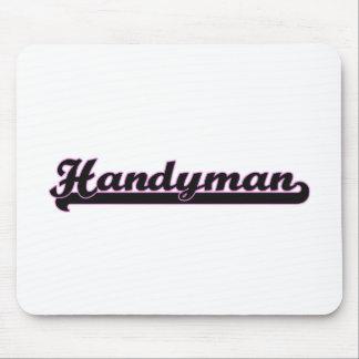 Handyman Classic Job Design Mouse Pad
