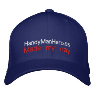 HandyManHero.es made my day - Customizable Cap Embroidered Hat