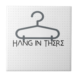 hang in there ceramic tile