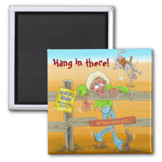 Hang in there! magnet