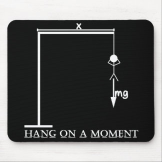 Hang On A Moment (White Foreground) Mouse Pad