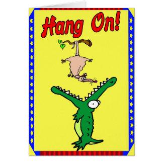 Hang On ! Alligator Greeting Card