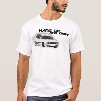 Hang up and Drift T-Shirt