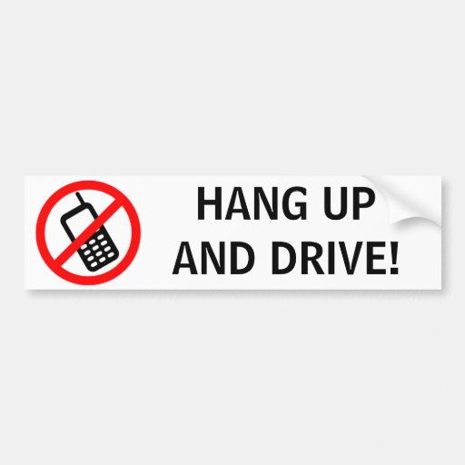 HANG UP AND DRIVE! BUMPER STICKERS