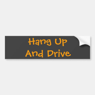 Hang Up And Drive Bumper Stickers