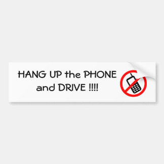 Hang UP the PHONE and Drive Bumpersticker Bumper Sticker