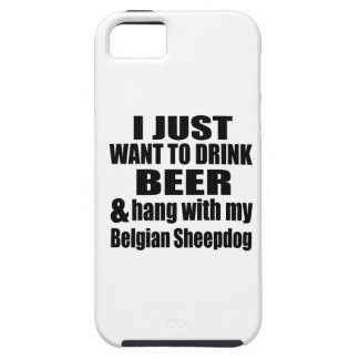 Hang With My Belgian Sheepdog Case For The iPhone 5