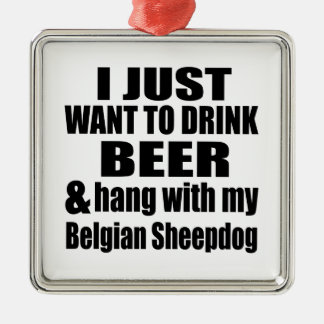 Hang With My Belgian Sheepdog Metal Ornament