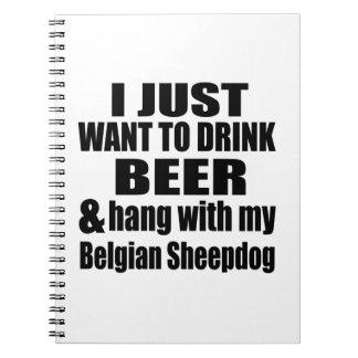 Hang With My Belgian Sheepdog Spiral Notebook
