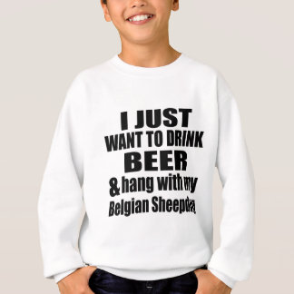 Hang With My Belgian Sheepdog Sweatshirt